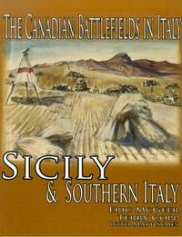 Canadian Battlefields in Italy: Sicily and Southern Italy by Eric McGeer, Ph.D. image