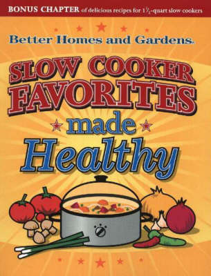 Slow Cooker Favorites Made Healthy