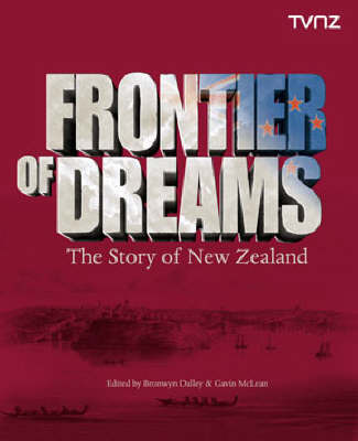 Frontier of Dreams: The Story of New Zealand by TVNZ