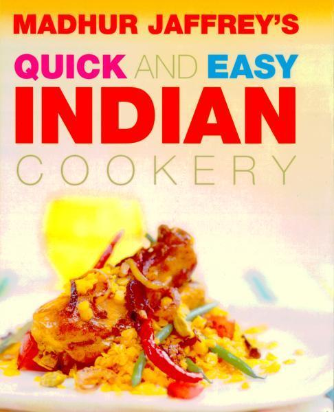Quick And Easy Indian Cookery by Madhur Jaffrey
