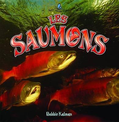 Les Saumons by Bobbie Kalman