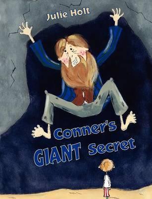 Conner's Giant Secret by Julie Holt image