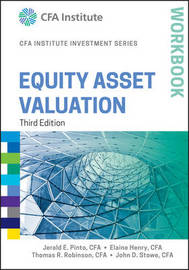 Equity Asset Valuation Workbook by Jerald E Pinto