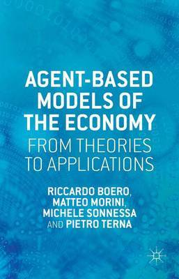 Agent-based Models of the Economy by R. Boero