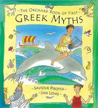 The Orchard Book of First Greek Myths by Saviour Pirotta