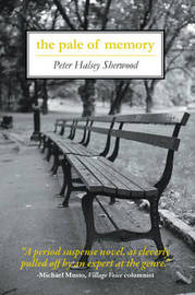 The Pale of Memory by Peter Halsey Sherwood