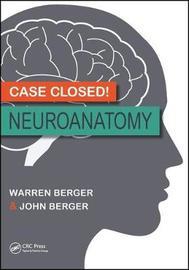 Case Closed! Neuroanatomy by Warren Berger
