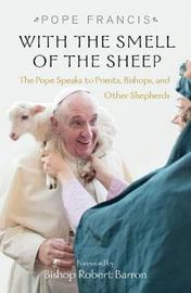 With the Smell of the Sheep by Pope Francis