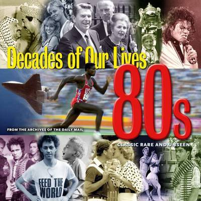 1980's: Decades - Classic Rare and Unseen by Tim Hill