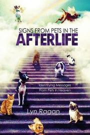 Signs from Pets in the Afterlife by Lyn Ragan