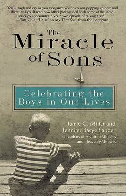 Miracle of Sons: Celebrating T: Celebrating the Boys in Our Lives by Jamie C et al Miller