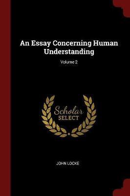An Essay Concerning Human Understanding; Volume 2 by John Locke image