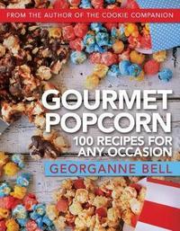 Gourmet Popcorn by Georganne Bell