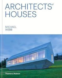 Architects' Houses by Michael Webb