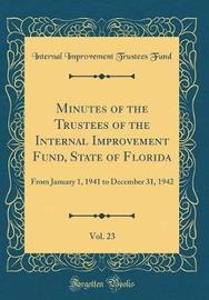 Minutes of the Trustees of the Internal Improvement Fund, State of Florida, Vol. 23 by Internal Improvement Trustees Fund image
