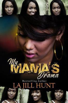 My Mama's Drama by La Jill Hunt image