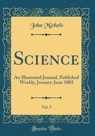 Science, Vol. 5 by John Michels