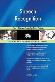 Speech Recognition the Ultimate Step-By-Step Guide by Gerardus Blokdyk image