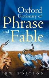Oxford Dictionary of Phrase and Fable by Elizabeth Knowles