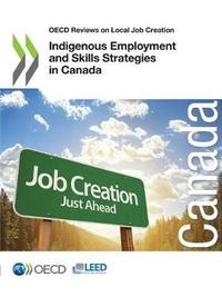 Indigenous employment and skills strategies in Canada by Oecd