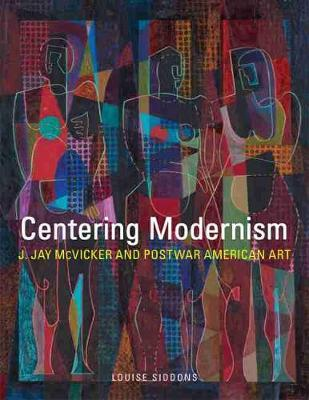 Centering Modernism by Louise Siddons