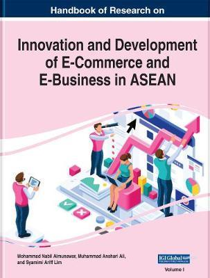 Handbook of Research on Innovation and Development of E-Commerce and E-Business in ASEAN (2 Volumes) by Mohammad Nabil Almunawar