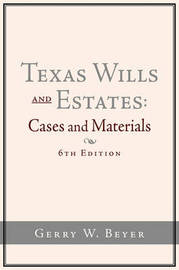 Texas Wills and Estates by Gerry W Beyer