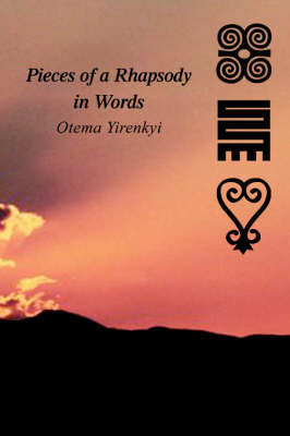 Pieces of a Rhapsody in Words by Otema Yirenkyi