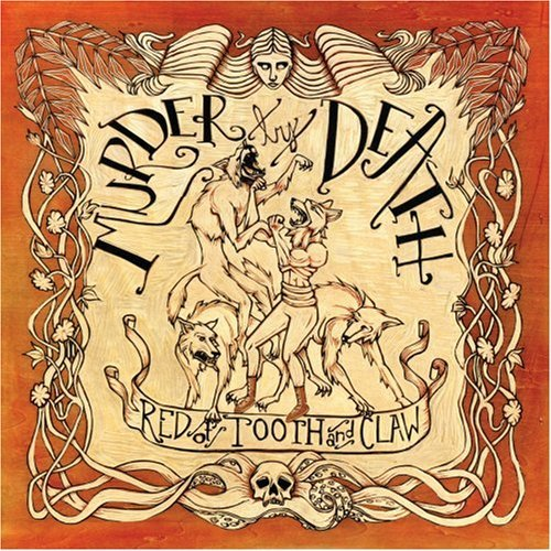 Red of Tooth & Claw by Murder By Death