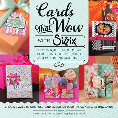 Cards That Wow with Sizzix by Stephanie Barnard