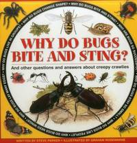 Why do Bugs Bite and Sting? by Steve Parker