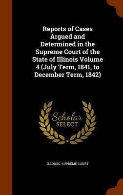 Reports of Cases Argued and Determined in the Supreme Court of the State of Illinois Volume 4 (July Term, 1841, to December Term, 1842) image
