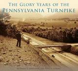 The Glory Years of the Pennsylvania Turnpike by Mitchell E Dakelman