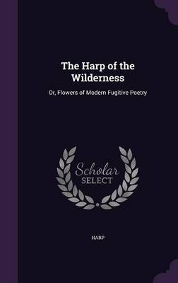 The Harp of the Wilderness by Harp
