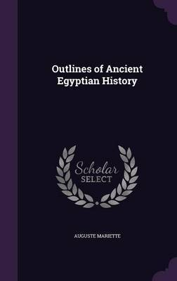 Outlines of Ancient Egyptian History by Auguste Mariette