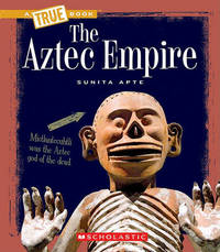 The Aztec Empire by Sunita Apte image
