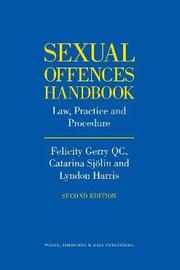 Sexual Offences Handbook by Felicity Gerry