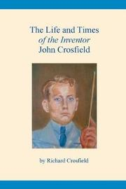 The Life and Times of the Inventor John Crosfield by Richard Crosfield image