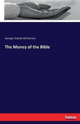 The Money of the Bible by George Charles Williamson image