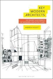 Key Modern Architects by Andrew Higgott