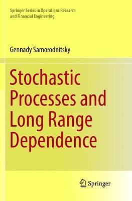 Stochastic Processes and Long Range Dependence by Gennady Samorodnitsky