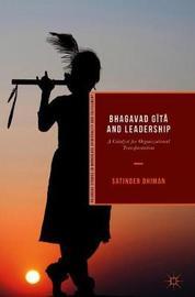 Bhagavad Gi ta and Leadership by Satinder Dhiman