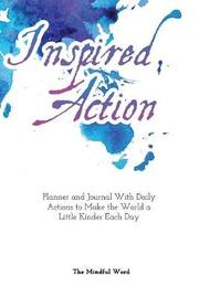 Inspired Action Planner & Journal by The Mindful Word