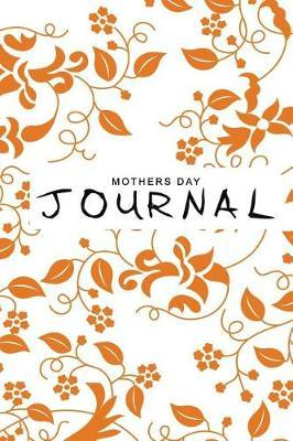 Mothers Day Journal by Grace Long