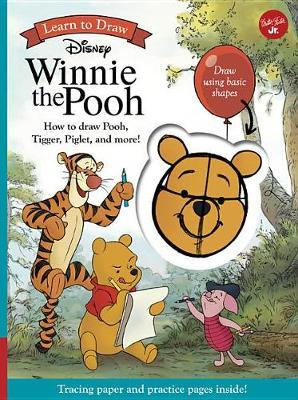 Learn to Draw Disney Winnie the Pooh by Walter Foster Jr Creative Team