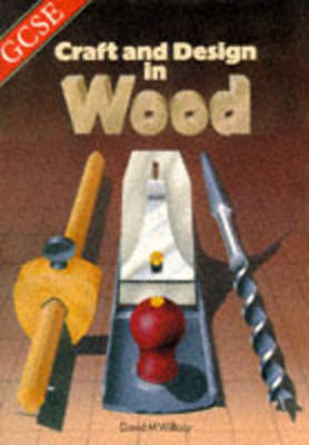 GCSE Craft and Design in Wood by David M. Willacy image