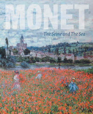 Monet: The Seine and the Sea by Richard Thomson image