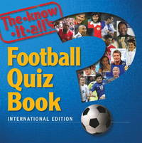 The Know-it-alls Football Quiz Book by Billy Harris image