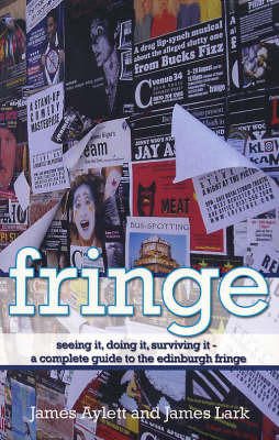 Fringe: Seeing it, Doing it, Surviving it by James Aylett image