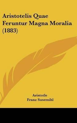 Aristotelis Quae Feruntur Magna Moralia (1883) by * Aristotle